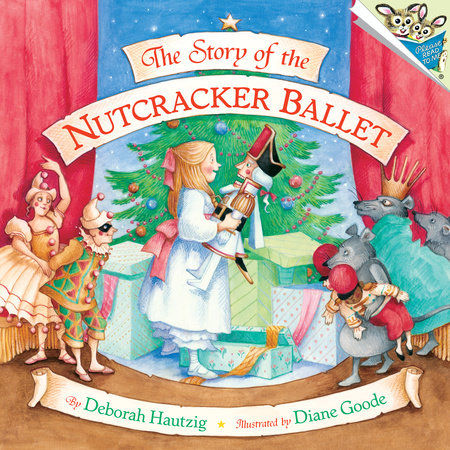 The Story of the Nutcracker Ballet by Diane Goode
