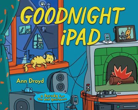 Goodnight iPad by Ann Droyd