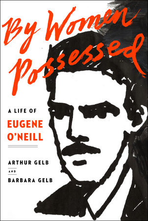 By Women Possessed by Arthur Gelb and Barbara Gelb