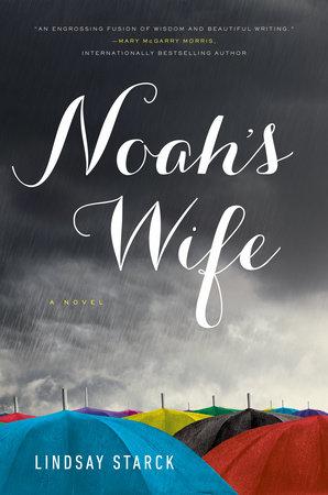 Noah's Wife by Lindsay Starck
