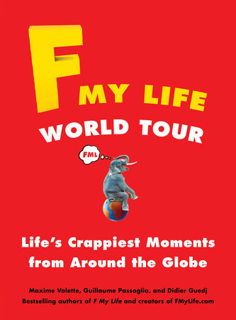 F My Life World Tour by Maxime Valette, Guillaume Passaglia and Didier Guedj