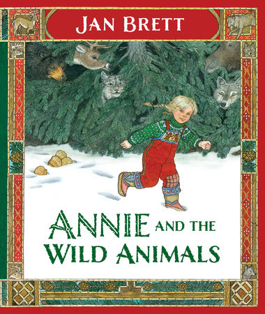 Annie and the Wild Animals by Jan Brett