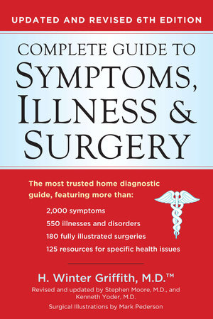 Complete Guide to Symptoms, Illness & Surgery by H. Winter Griffith