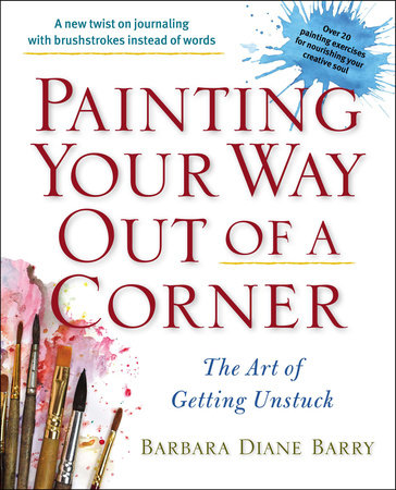 Painting Your Way Out of a Corner by Barbara Diane Barry