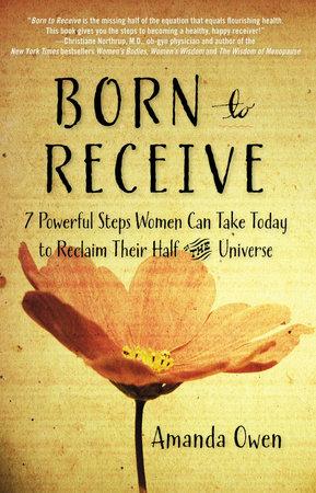 Born to Receive by Amanda Owen