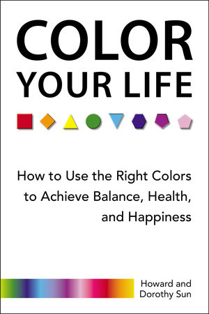 Color Your Life by Howard Sun and Dorothy Sun