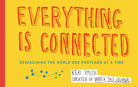 Everything Is Connected by Keri Smith