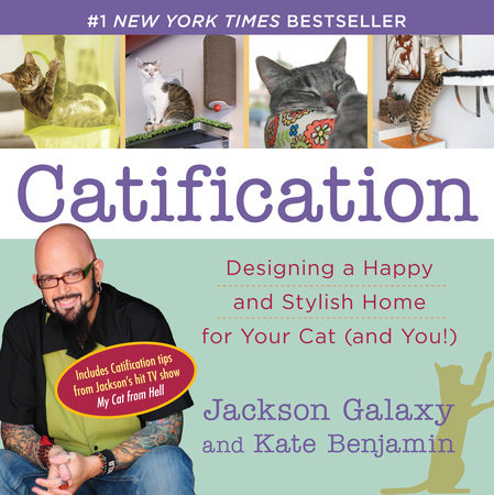 Catification by Jackson Galaxy and Kate Benjamin