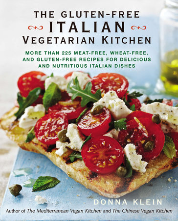 The Gluten-Free Italian Vegetarian Kitchen by Donna Klein