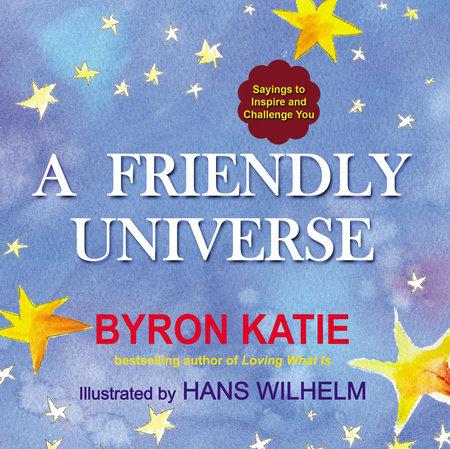 A Friendly Universe by Byron Katie