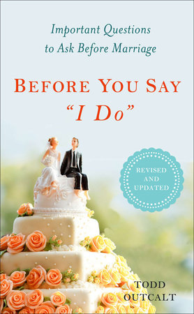 "Before You Say ""I Do"" by Todd Outcalt"