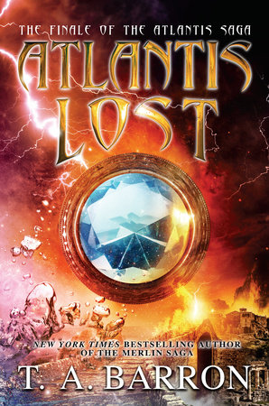 Atlantis Lost by T. A. Barron