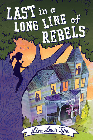 Last in a Long Line of Rebels by Lisa Lewis Tyre,Lisa Lewis Tyre