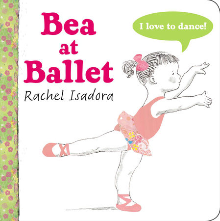 Bea at Ballet by Rachel Isadora