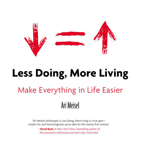 Less Doing, More Living