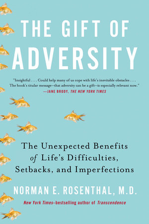 The Gift of Adversity by Norman E Rosenthal MD