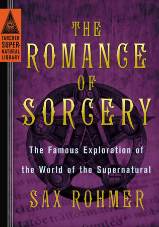 The Romance of Sorcery by Sax Rohmer