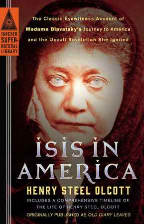 Isis in America by Henry Steel Olcott