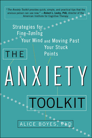 The Anxiety Toolkit by Alice Boyes, Ph.D