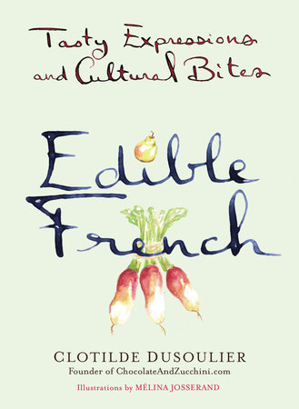 Edible French by Clotilde Dusoulier