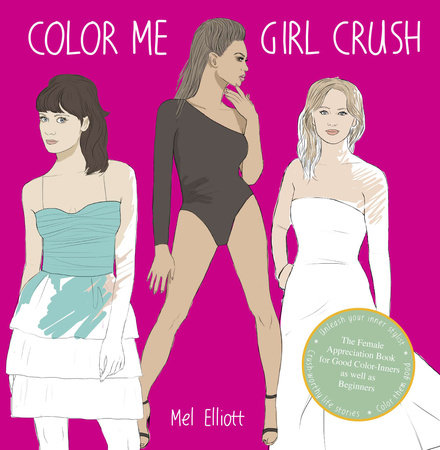 Color Me Girl Crush by Mel Elliott