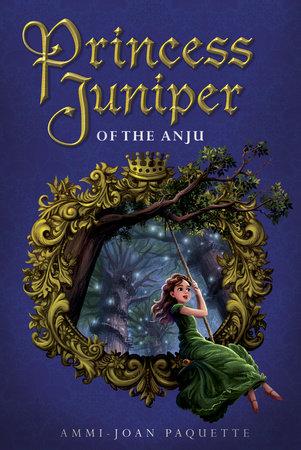Princess Juniper of the Anju by Ammi-Joan Paquette