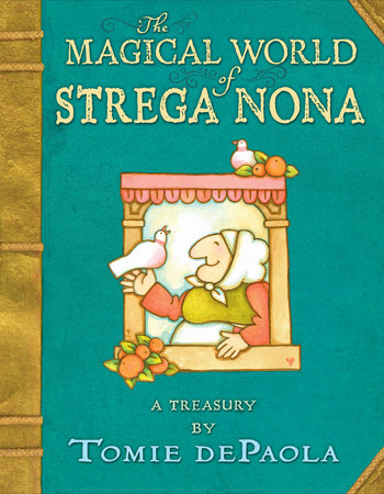 The Magical World of Strega Nona: a Treasury by Tomie dePaola