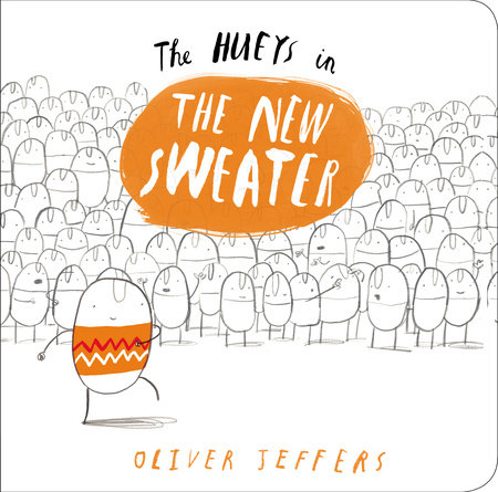 The Hueys in The New Sweater by Oliver Jeffers