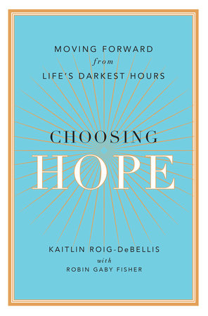 Choosing Hope by Kaitlin Roig-DeBellis and Robin Gaby Fisher