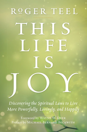 This Life Is Joy by Roger Teel