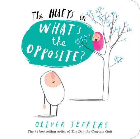 The Hueys in What's The Opposite? by Oliver Jeffers