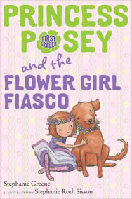 Princess Posey and the Flower Girl Fiasco