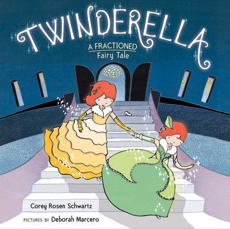 Twinderella, A Fractioned Fairy Tale by Corey Rosen Schwartz