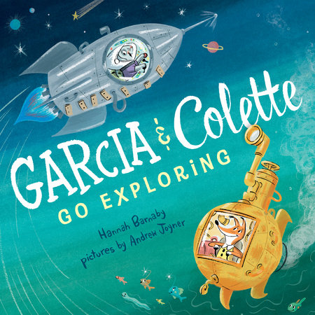 Garcia & Colette Go Exploring by Hannah Barnaby