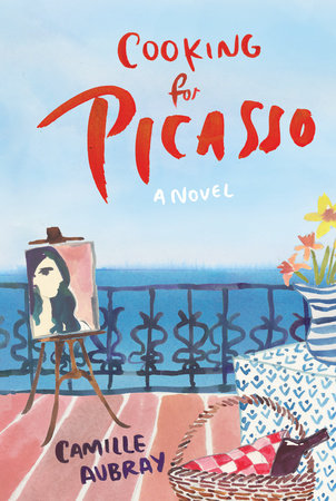 Cooking for Picasso by Camille Aubray