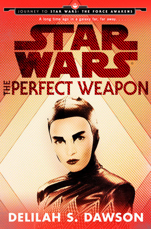 The Perfect Weapon (Star Wars) (Short Story) by Delilah S. Dawson