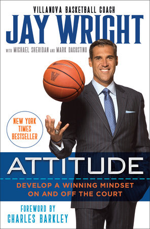 Attitude by Jay Wright, Michael Sheridan and Mark Dagostino