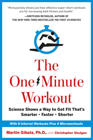 The One-Minute Workout by Martin Gibala and Christopher Shulgan