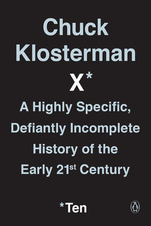 Chuck Klosterman X by Chuck Klosterman