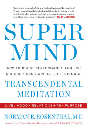 Super Mind by Norman E Rosenthal MD
