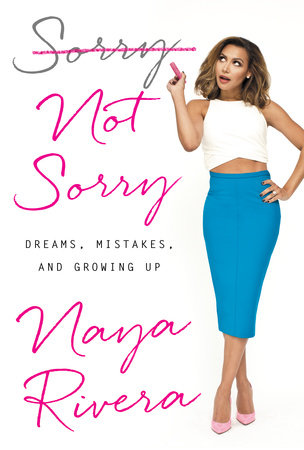 Sorry Not Sorry by Naya Rivera