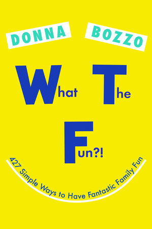What the Fun?! by Donna Bozzo