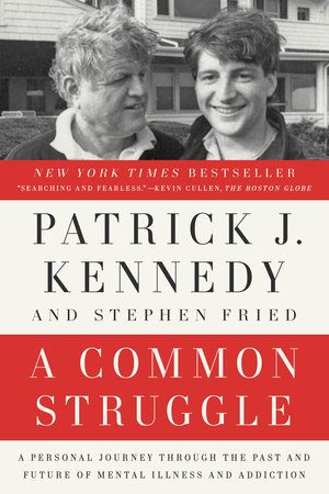 A Common Struggle by Patrick J. Kennedy and Stephen Fried