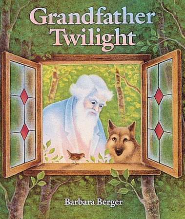 Grandfather Twilight by Barbara Helen Berger