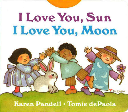 I Love You, Sun, I Love You, Moon by Tomie dePaola