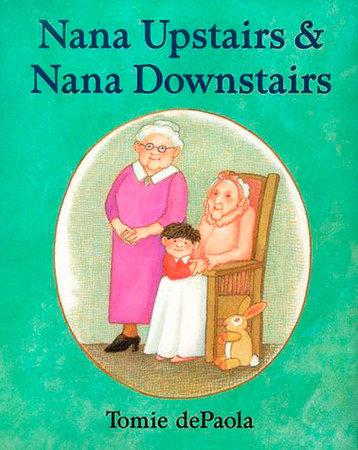 Nana Upstairs, Nana Downstairs GB by Tomie dePaola