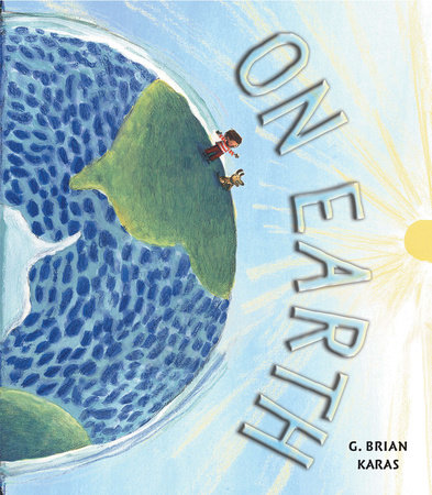 On Earth by G. Brian Karas