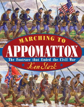 Marching to Appomattox by Ken Stark