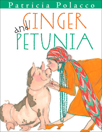 Ginger and Petunia by Patricia Polacco