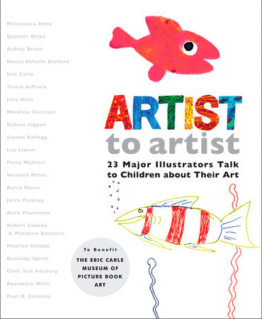 Artist to Artist by Eric Carle Museum Pict. Bk Art